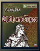 Clothing Bits: Cloth and Dyes