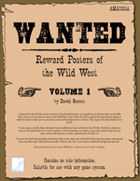 Wanted: Reward Posters of the Wild West, Vol 1