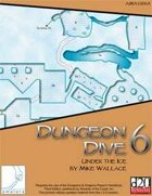 Dungeon Dive 6: Under the Ice