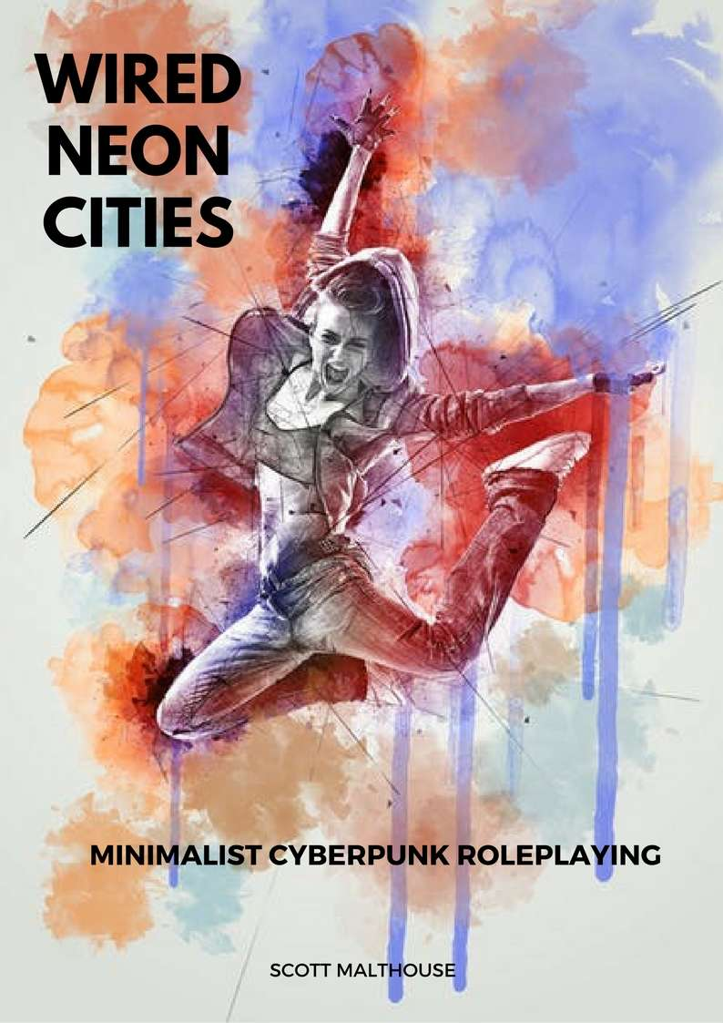 Wired Neon Cities - Minimalist Cyberpunk Roleplaying