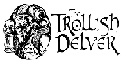 Trollish Delver Games