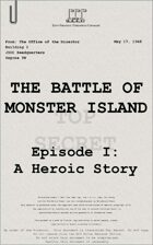 1948: The Battle of Monster Island Episode I: A Heroic Story