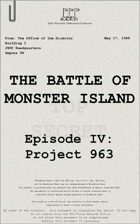 1948: The Battle of Monster Island, Episode IV: Project 963