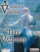 Amazons Vs Valkyries: The Valkyrie