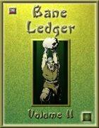 Bane Ledger II
