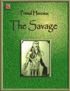 Primal Heroes: The Savage