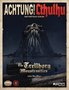 Achtung! Cthulhu: Trellborg Monstrosities - Savage Worlds