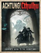 Achtung! Cthulhu: 6th Edition Keeper's Guide