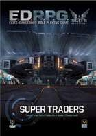Elite Dangerous RPG - Super Traders Sourcebook