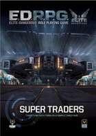Elite Dangerous RPG - Super Traders Sourcebook