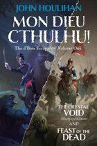 Mon Dieu Cthulhu! The d'Bois Escapades Volume 1