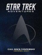Star Trek Adventures: Call Back Yesterday