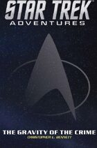 Star Trek Adventures: The Gravity of the Crime