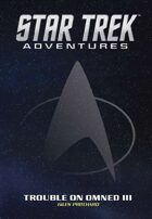 Star Trek Adventures: Trouble on Omned III