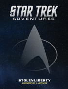Star Trek Adventures: Stolen Liberty