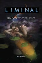 Liminal: Shadow to the Light