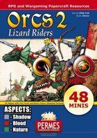 Orcs II - Lizard Riders + Aspects