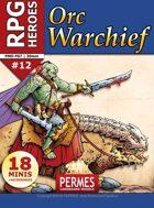 RPG HEROES #12: Orc Warchief
