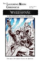 The Laughing Moon Chronicle: Wheelhouse, Issue 1