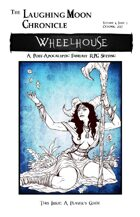 The Laughing Moon Chronicle: Wheelhouse, Issue 3