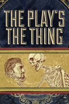 The Play\'s The Thing