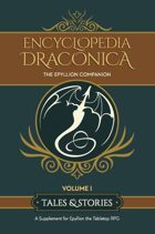 The Encyclopedia Draconica Volume 1: Tales & Stories