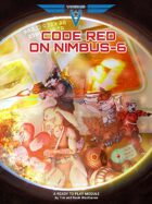 Code Red on NIMBUS-6, VANGUARD RPG