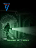 VANGUARD RPG - 'Ghost Station'