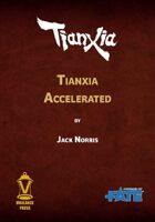 Tianxia Accelerated