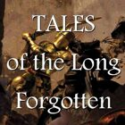 Tales of the Long Forgotten