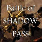 The Battle of Shadow Pass