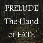Prelude - The Hand of Fate