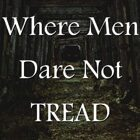 Where Men Dare Not Tread