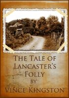 The Tale of Lancaster's Folly