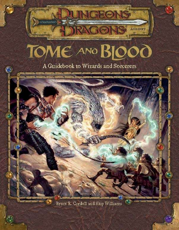 Tome and Blood: A Guidebook to Wizards and Sorcerers (3e