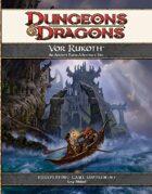 Vor Rukoth: An Ancient Ruins Adventure Site (4e)