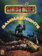 Gamma World: Gamma Knights (4e)