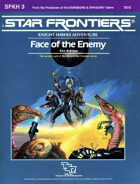 Star Frontiers: (SFKH3) Face of the Enemy