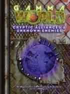 Cryptic Alliances & Unknown Enemies (GW 6e)