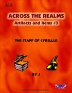 Across the Realms: Artifacts and Items #3 The Staff of Cyrellus