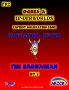 Fantastic Races #2 The Barbarian