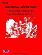 Universal Adventures Adventure Module #3 Death Knell Delve Part I