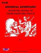 Universal Adventures Adventure Module #4 Death Knell Delve Part II
