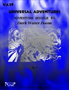 Universal Adventures Adventure Module #5 Dark Water Doom