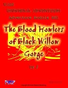 Universal Adventures Adventure Module BH1 The Blood Howlers of Black Willow Gorge