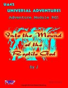 Universal Adventures Adventure Module RG1 Into the Mound of the Reptile God