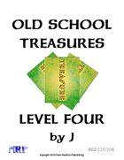 Old School Treasures, Level Four