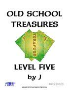 Old School Treasures, Level Five