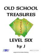 Old School Treasures, Level Six