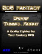2d6 Fantasy: Dwarf Tunnel Scout